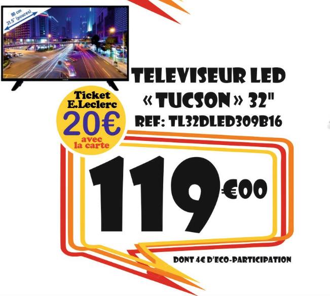 """TV LED 32"""" Tucson 32 TL32DLED309B16 (Via 20€ crédité sur la carte de fidélité) - Thionville (57)"""