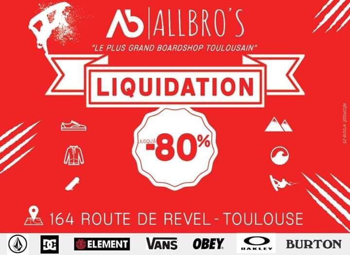Liquidation en Magasin All Bro's boardshop (Toulouse 31)