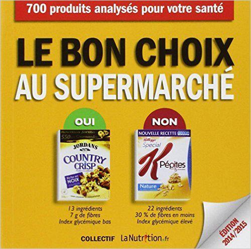 [Membres Premium] Livre Le bon choix au supermarché : 700 aliments analysés