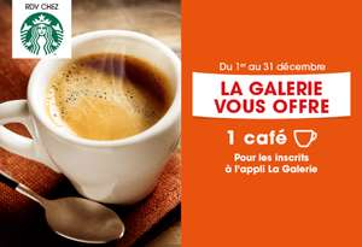 Café Starbucks offert sur présentation de l'application mobile La galerie Nacarat - Clermont Ferrand (63)