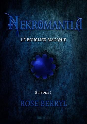 eBook Nekromantia [S1E1] : Le Bouclier Magique gratuit sur le Play Store, Amazon Kindle et Rakuten Kobo
