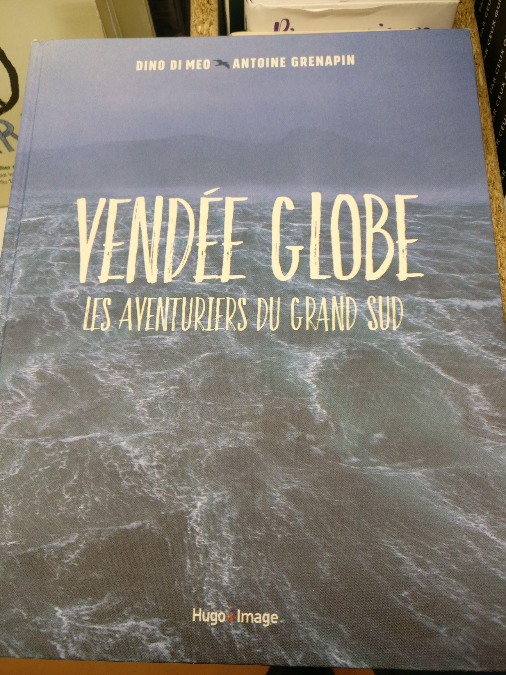 Livre Vendée Globe: Les aventuriers du Grand Sud - Montpellier (34)