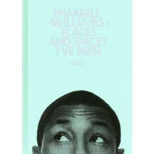 Livre Pharrell Williams : Places and spaces I've been (Vendeur Tiers)