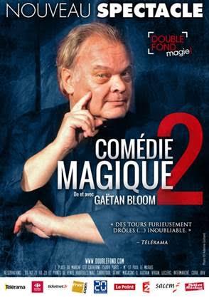 Invitation spectacle de Gaëtan Bloom Comédie Magique 2 le Jeudi 31 Janvie - Paris (75)