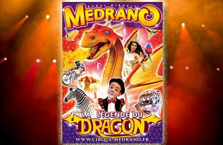"""Place en tribune d'honneur pour le spectacle """"La légende du dragon"""" avec le cirque Medrano - Vitré (35)"""