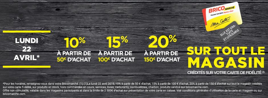 [Possesseurs Carte de Fidélité] 10% de réduction à partir de 50€ d'achat crédit sur la carte de fidélité,15% dès 100€, 20% dès 150€