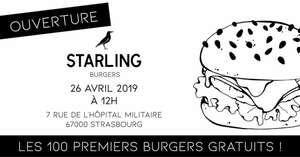 100 Burgers offerts pour l'ouverture - Starling Burgers Strasbourg (67)