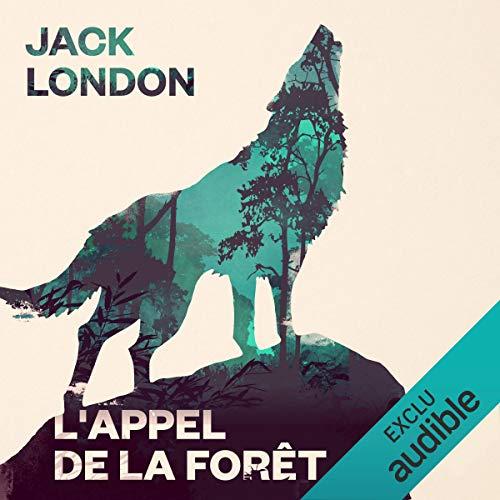 """Livre audio """"L'Appel de la forêt de Jack London"""" Gratuit (Dématérialisé)"""