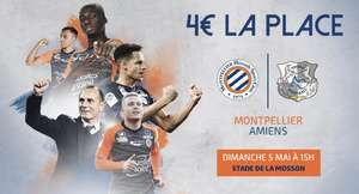 Place pour le match de Football Montpellier vs Amiens le dimanche 5 mai - Montpellier (34)