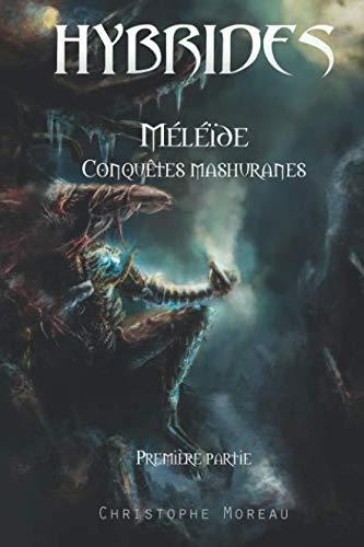 Livre Hybrides - Méléïde : Conquêtes Mashuranes