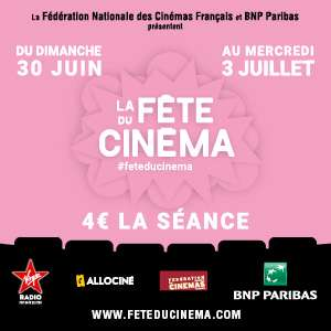 La Fête du Cinéma 2019 : Place de cinéma à 4€ du 30 Juin au 3 Juillet