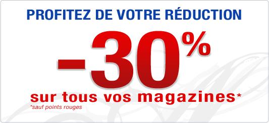 30% de réduction sur le prix catalogue des magazines