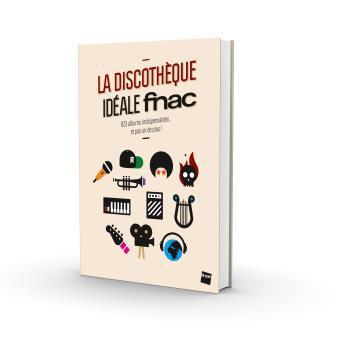 [Adhérents] Livre La discothèque idéale Fnac gratuite