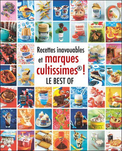 """Livres de cuisine """"Recettes inavouables et marques cultissimes - Best of"""" et """"Recettes inavouables et marques cultissimes... Tous les desserts!"""""""