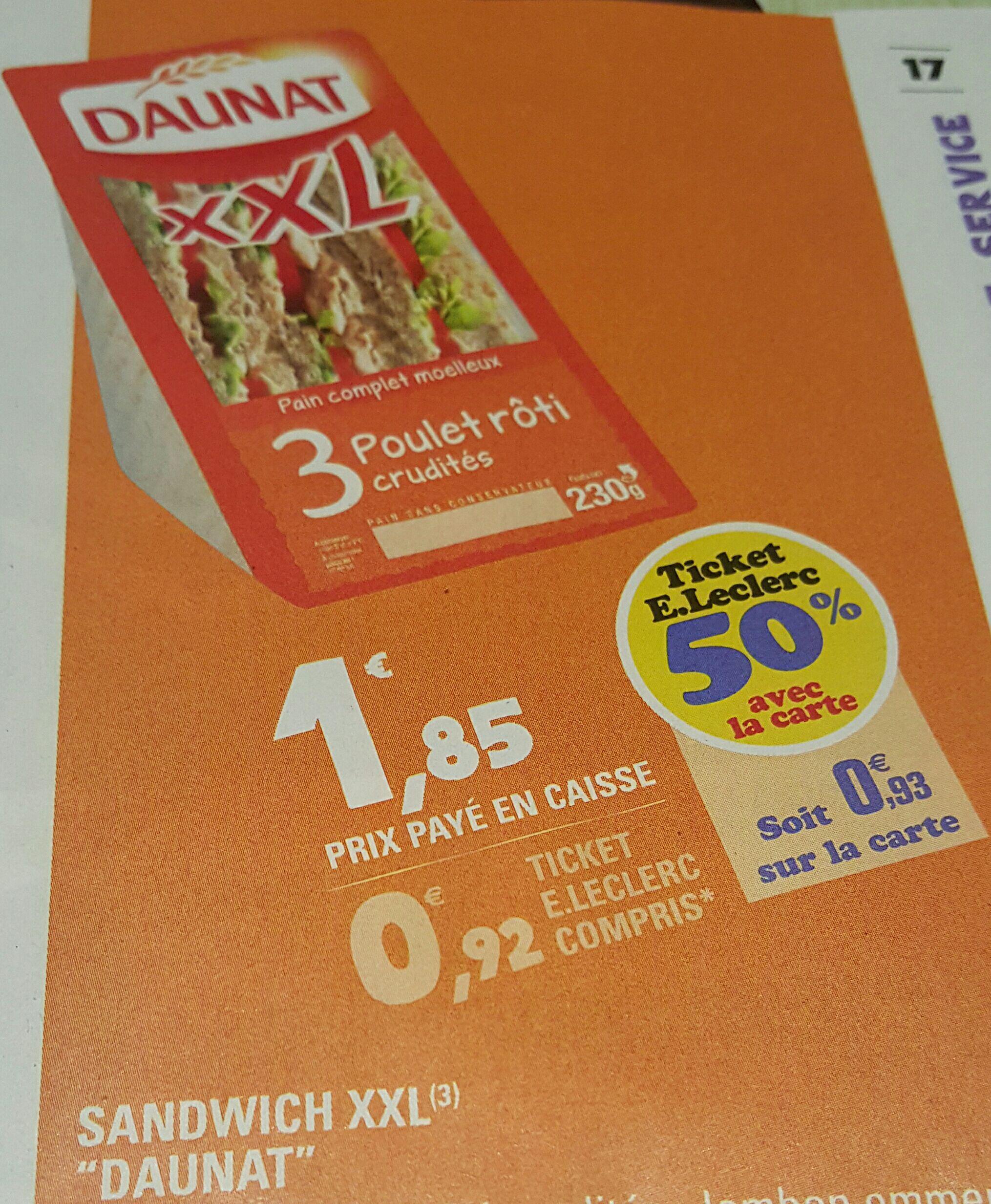 Sandwich XXL Daunat - Poulet rôti crudités (0,93€ sur le carte + BDR de 0,50€)