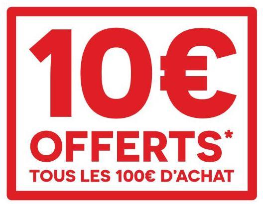 10€ offerts en carte cadeau tous les 100€ d'achat sur une sélection de rayons