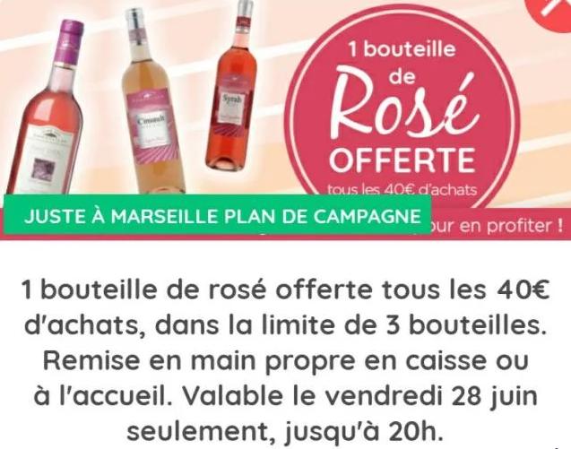 Une bouteille de rosé offerte par tranche de 40€ d'achats (limité à 3)