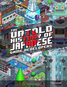 Kindle Ebook : The Untold History of Japanese Game Developers gratuit (en anglais)