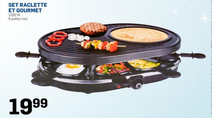 Set raclette et gourmet  1200W avec 8 mini poêles