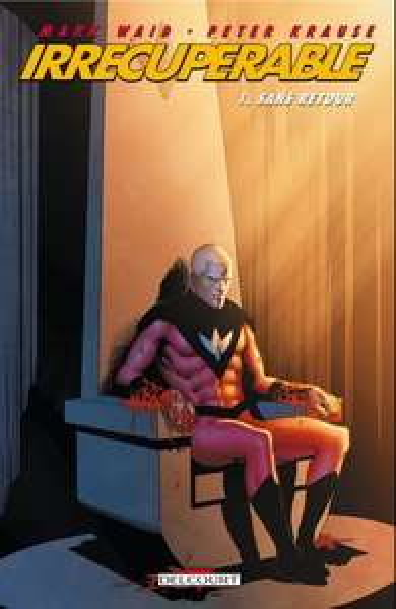 Bande dessinée Irrécupérable: Tome 1 offerte (Dématérialisé)