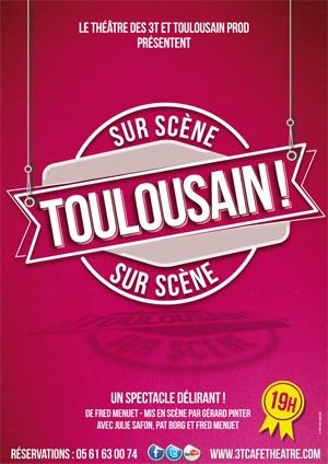 """Place pour le spectacle """"Toulousain !"""" au théâtre des 3T - Toulouse (31)"""