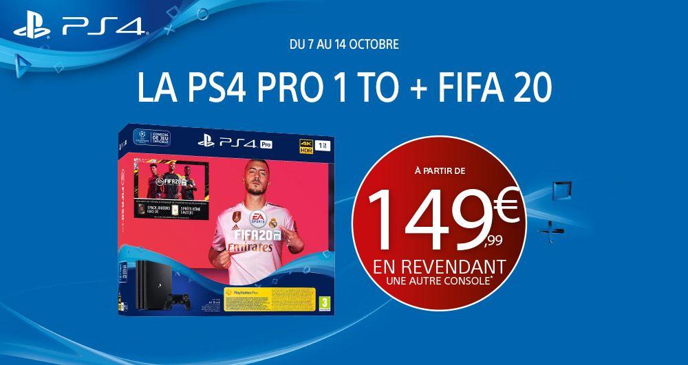 Pack console Sony PS4 Pro + Fifa 20 à partir de 149.99€ - pour la reprise d'une ancienne console