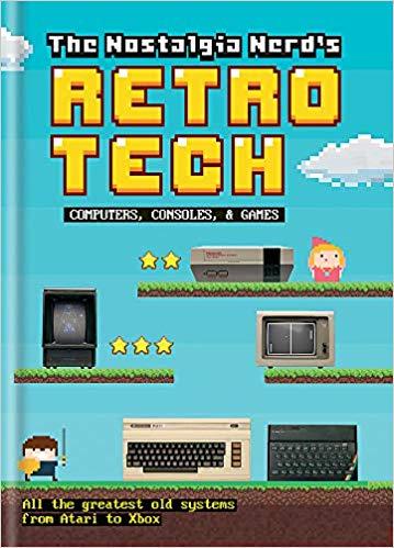 Livre en anglais The Nostalgia Nerd's Retro Tech: Computer, Consoles & Games (Frais de port inclus)