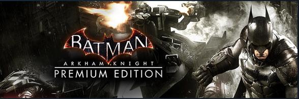 Sélection de jeux en promotion - Ex : Batman: Arkham Knight Premium Edition : Arkham Knight + Season Pass sur PC (Dématérialisé)