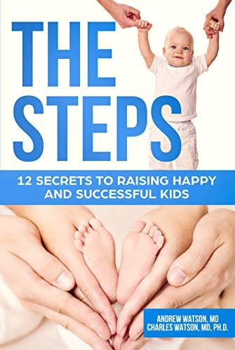 eBook Kindle: The Steps: 12 Secrets To Raising Happy and Successful Kids (en Anglais - Dématérialisé)