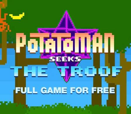 Potatoman Seeks the Troof Gratuit sur PC (Dématérialisé - DRM-Free)