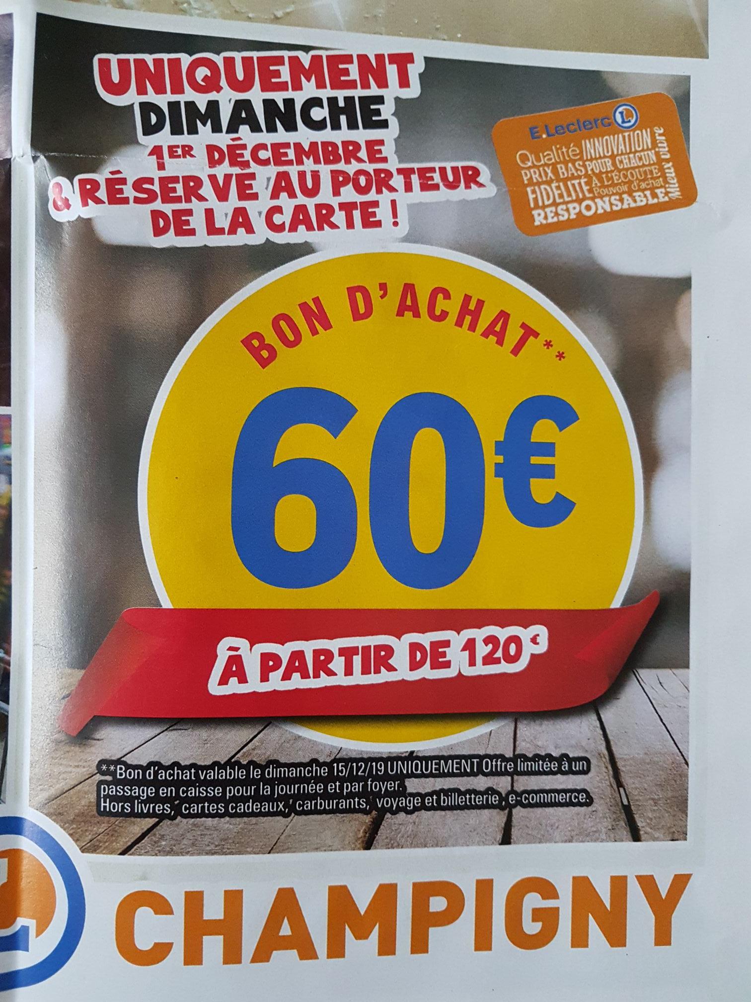 60€ crédités en bon d'achat à partir de 120€ d'achats (valable uniquement le 15/12/2019) - Leclerc Champigny Sur Marne (94)