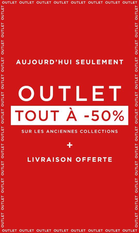 50% de réduction sur tout l'outlet + livraison gratuite