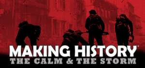 Making History: The Calm and the Storm Gratuit sur PC (Dématérialisé - DRM-Free)