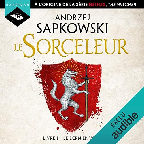 40 livres audio à 6,99€ l'unité, dont le Sorceleur Vol 1 (The Witcher), Le dernier vœu (dématerialisé)