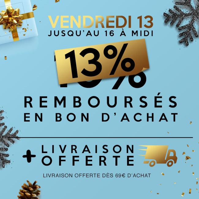 13% remboursés en bon d'achat sur tout le site + livraison gratuite dès 69€ d'achat
