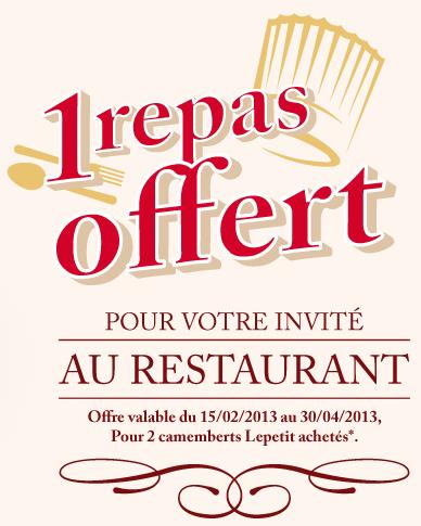 2 camemberts Lepetit achetés = 1 repas offert pour votre invité, à choisir sur Restopolitan
