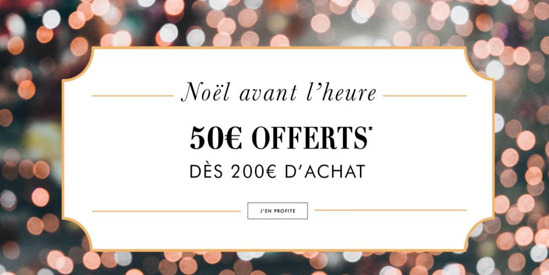 50€ de réduction dès 200€ d'achat sur tout le site et en boutique