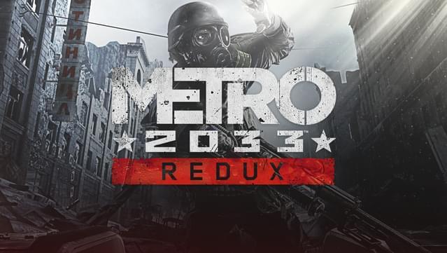 Jeu Metro 2033 Redux ou Metro Last Light Redux sur PC (Dématérialisés - DRM-Free)
