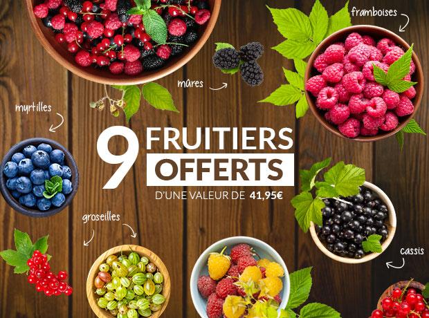 9 Fruitiers offerts + Livraison gratuite dès 69€ d'achat