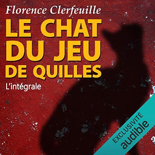 Intégrale AudioBooks Gratuite Le Chat du Jeu de Quilles (Florence Clerfeuille) - 3 Tomes (Dématérialisés)