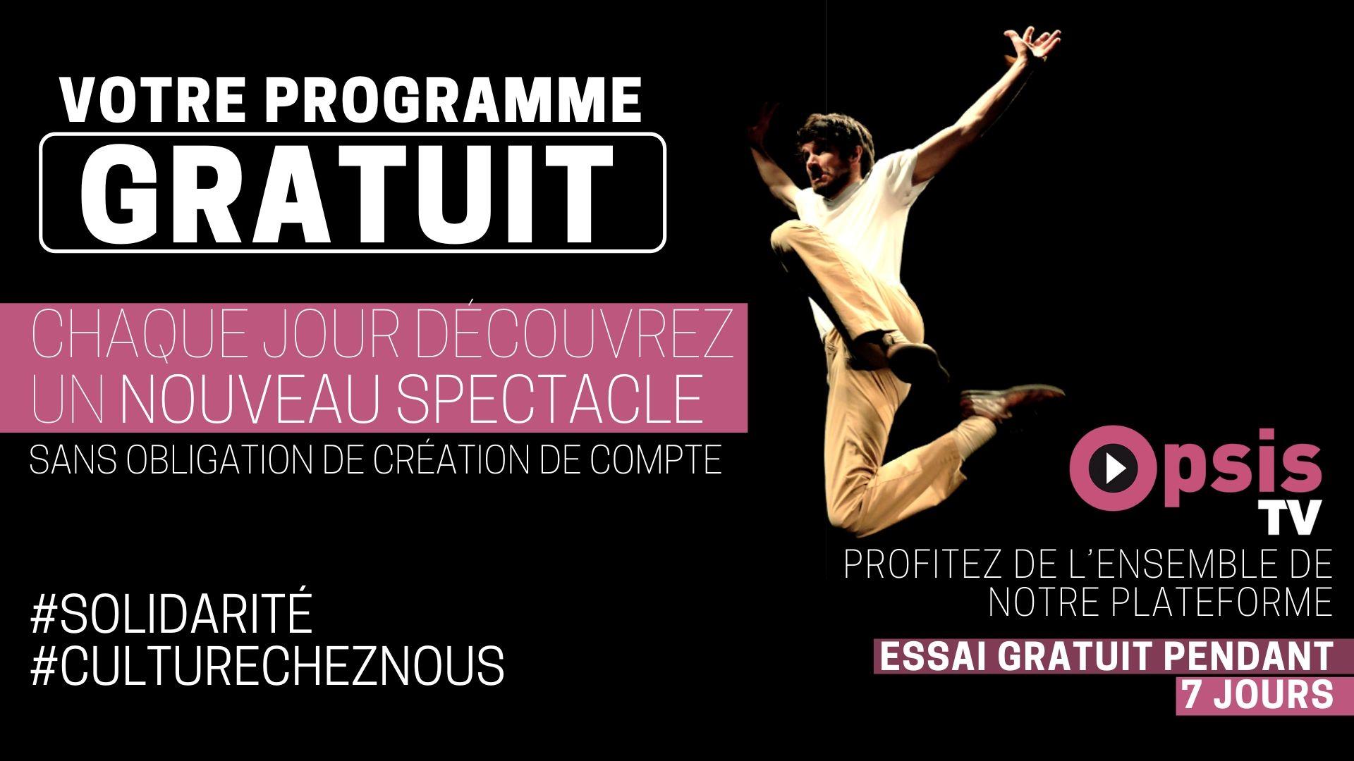 Un spectacle de théâtre gratuit par jour (Dématérialisé - opsistv.com)