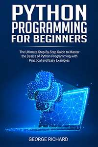 """eBook Kindle """"Python Programming For Beginners: The Ultimate Step-By-Step Guide to Master the Basics of Python Programming"""" (Dématérialisé)"""