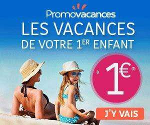 les vacances de votre  1er enfant (qui vous accompagne) à 1€