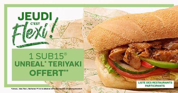 [Membres programme fidélité] 1 sub 15 poulet teriyaki acheté = 1 sub 15 unreal teriyaki offert les jeudis 10, 17 et 24 septembre