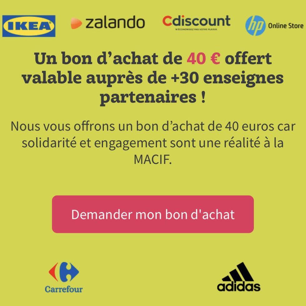[Moins de 26 ans - clients Macif] Un bon d'achat de 40€ offert sans minimum d'achat auprès d'une sélection d'enseignes (un par client)