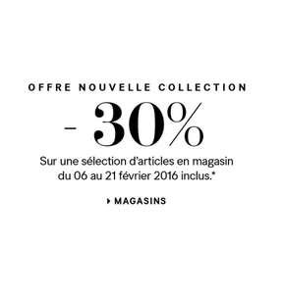 30% de réduction sur une sélection d'articles de la nouvelle collection