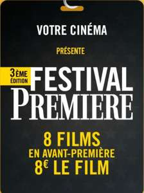 8 films en Avant Première à 8€ le film - Festival Première Cinéma les 3 Palmes Marseille La Valentine (13)