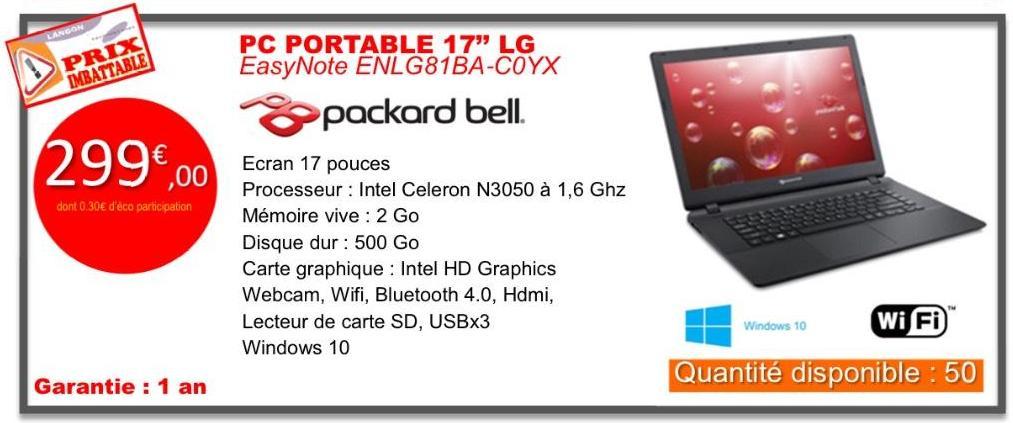 "Sélection d'articles en promo  - Ex : PC portable 17"" HD  Packard bell (Celeron N3050, 2 Go Ram, 500 Go HDD, Windows 10)"