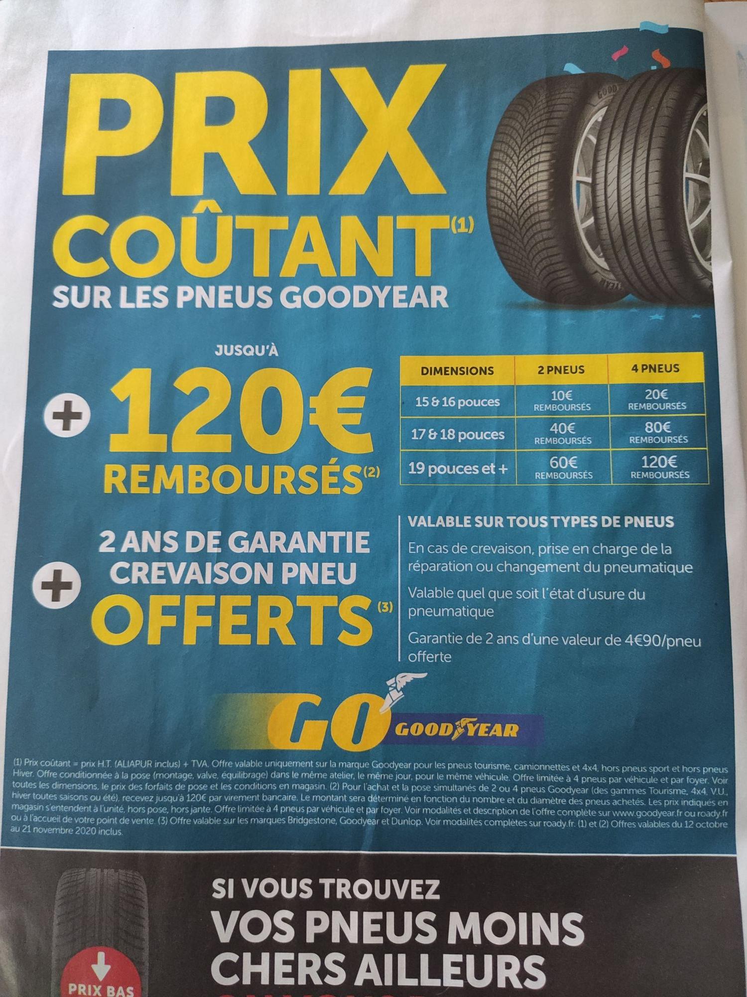 Prix coûtant sur les pneus Goodyear + garantie crevaison 2 ans + jusqu'à 120€ remboursés