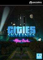 Jeu Cities : Skylines - After Dark sur PC  (Dématérialisé - Steam)